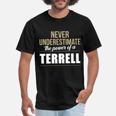 never underestimate the power of a terrell husband - Men's T-Shirt