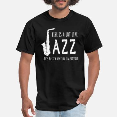 Jazz Life Is A Lot Like Jazz (White) - Men's T-Shirt