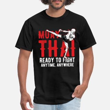 Thai Muay Thai - Ready to fight anytime anywhere - Men's T-Shirt