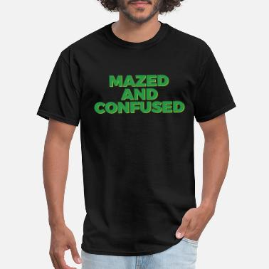 mazed and confused Cool & Confusing Tshirt Design - Men's T-Shirt