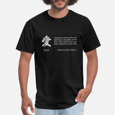 MLK Love Quote with Japanese Kanji - Men's T-Shirt