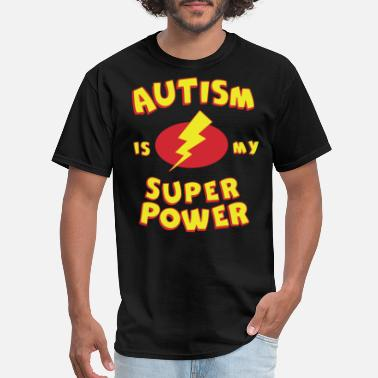 Autism Is My Superpower Autism Is My Super Power Kids Tees Tops for Autism - Men's T-Shirt