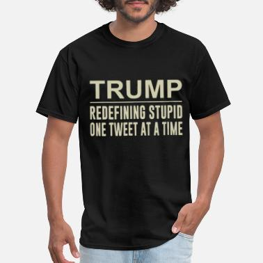 Trump Sucks Dick trump redefining stupid one tweet at a time trump - Men's T-Shirt