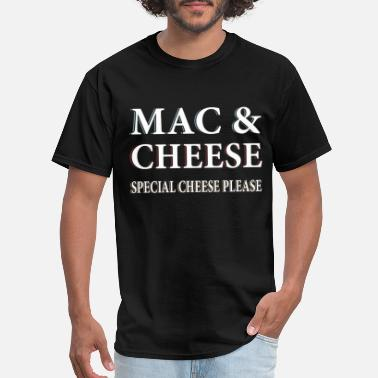 Mac Life Mac and cheese special cheese please chef t shirts - Men's T-Shirt