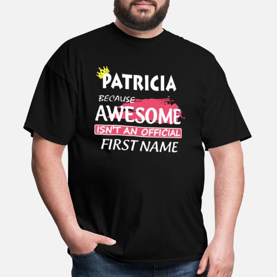 PATRICIA First Name Women/'s T-Shirt Of Course I/'m Awesome Ladies Tee