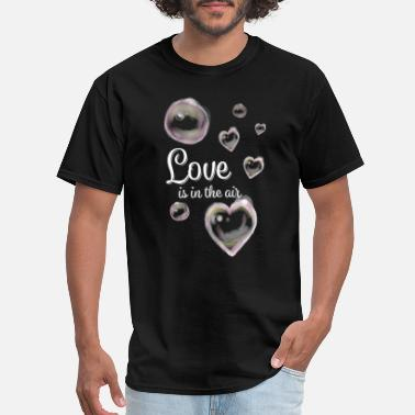 Air Bubbles Air Bubble Love is in the air soap bubble day - Men's T-Shirt
