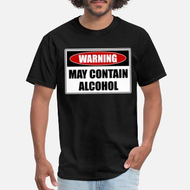 May Contain Alcohol May Contain Alcohol - Men's T-Shirt