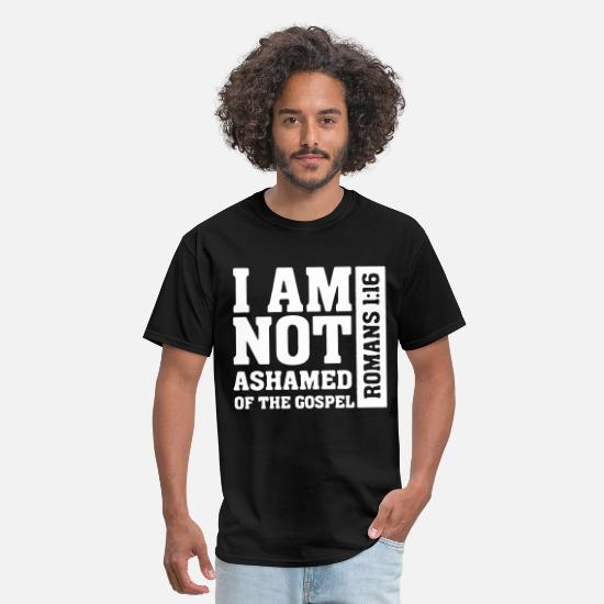 Jesus T-Shirts - I am Not Ashamed of The Gospel Romans 1:16 - Men's T-Shirt black