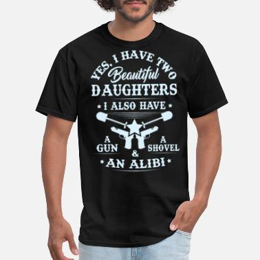 Beautiful Dad & Mom T-shirt - I have Two Beautiful Daughters - Men's T-Shirt