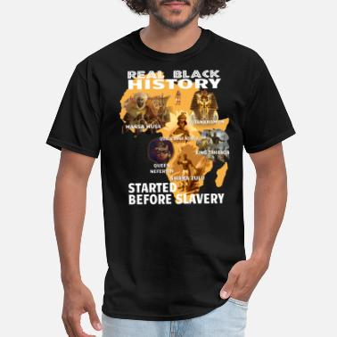 Black History Month Real Black History Started Before Slavery T Shirt - Men's T-Shirt