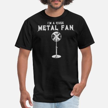 Fan I'm A Huge Metal Fan - Men's T-Shirt