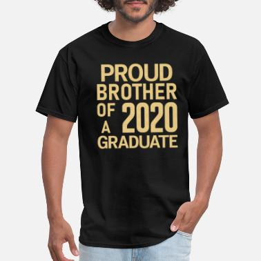 Proud Brother Proud Brother Of A 2020 Graduate Brother T-shirts - Men's T-Shirt