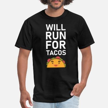 Cheating Will Run For Tacos - Men's T-Shirt