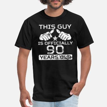 For The 90 Year Old This Guy Is Officially 90 Years Old - Men's T-Shirt