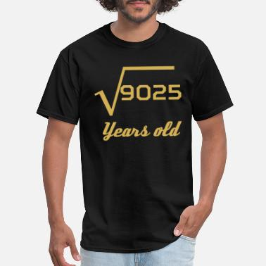 95 Years Old Square Root Of 9025 95 Years Old - Men's T-Shirt