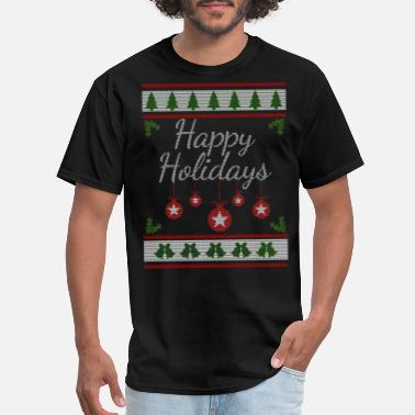 Happy Holidays Happy Holidays - Men's T-Shirt