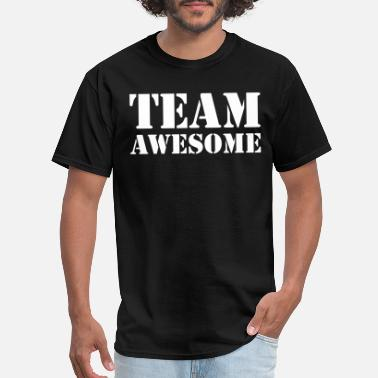 Team Awesome Team awesome - Men's T-Shirt