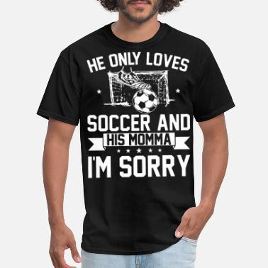 Soccer Brother he only loves soccer brother - Men's T-Shirt