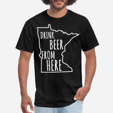 Craft Beer Minnesota MN Drink Beer From Here minne - Men's T-Shirt