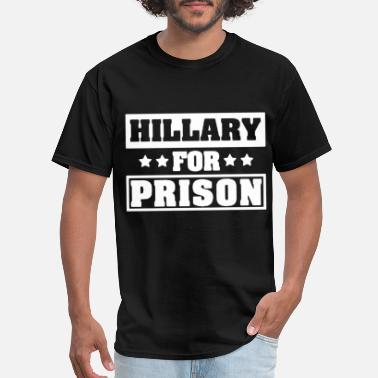 Hillary Clinton For Prison Trump Funny Political t - Men's T-Shirt