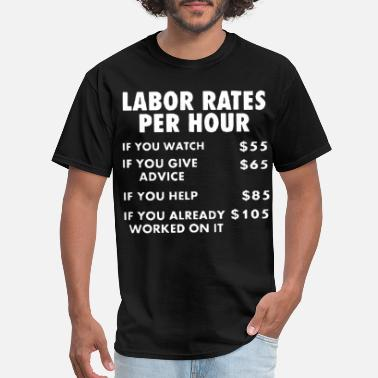 Sexy Electronic Engineer Mechanic Shop Labor Rates Funny Sign Hourly Rate e - Men's T-Shirt