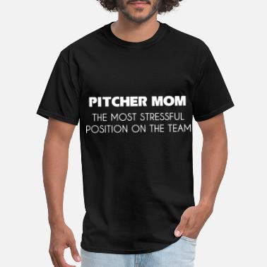 pitcher mom the most stressful position on the tea - Men's T-Shirt