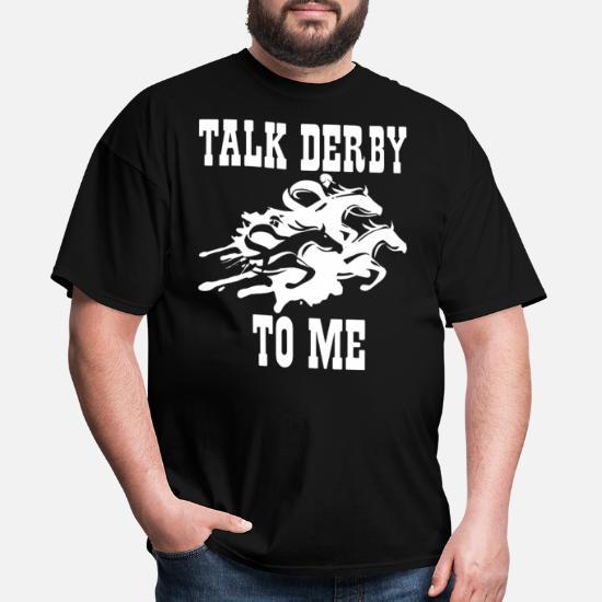 86ef7dbb3 Talk Derby To Me Horse Race Funny Kentucky Derby G Men's T-Shirt ...