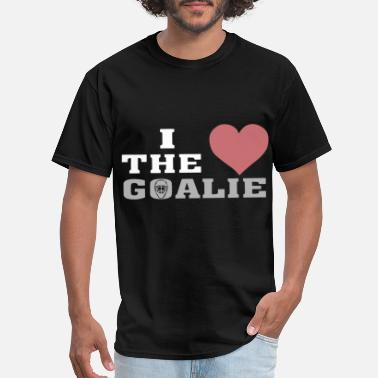 I Love Hockey Stick i love the goalie hockey - Men's T-Shirt