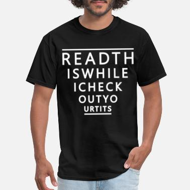 Rude Read This While I Check Out Your Tits rude offensi - Men's T-Shirt