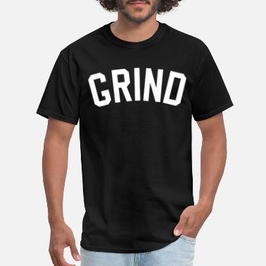 Grind Grind Yankee Hustle Out Work Hard Practice Tee All - Men's T-Shirt