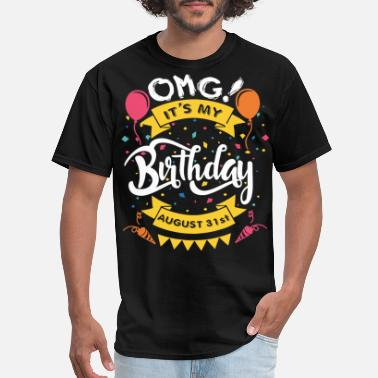omg it is my birtday sugust 31st gifts for kids bo - Men's T-Shirt