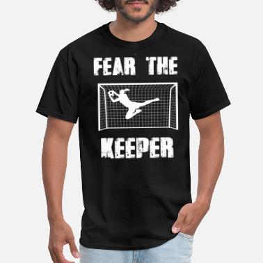 Goalkeeper Woman Goalkeeper Fear The Keeper Soccer T Shirt - Men's T-Shirt