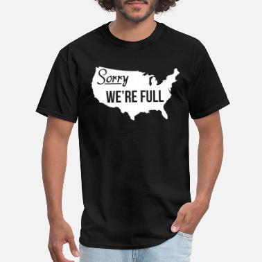Immigration Sorry We re Full America Pro Trump Illegal Immigra - Men's T-Shirt