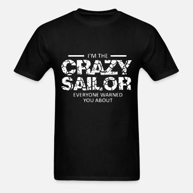 Mens Shirt Im The Crazy Sailor Shirt Tee Shirt