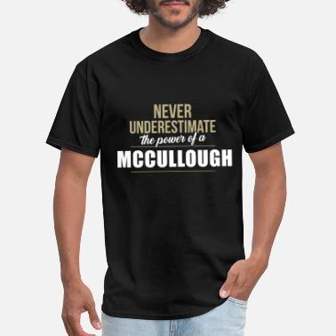 Tatt never underestimate the power of a mccullough tatt - Men's T-Shirt