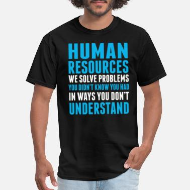 Human Resources Funny Human Resources - Men's T-Shirt