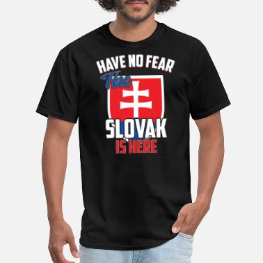 Tatra Have No Fear The Slovak Is Here Gift Idea - Men's T-Shirt
