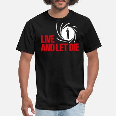 Live Live And Let Die - Men's T-Shirt