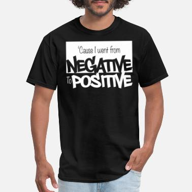 Negative Negative to Positive - Men's T-Shirt