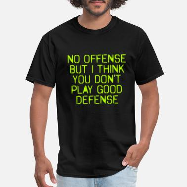 Funny Offensive Baseball Funny Sports quotes - No Offense good Defense - Men's T-Shirt