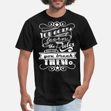 Back To School You Gotta Learn The Rules - Men's T-Shirt