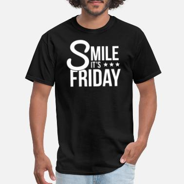 Fucked Smiling Smile It's Friday, Fuck Monday! - Men's T-Shirt