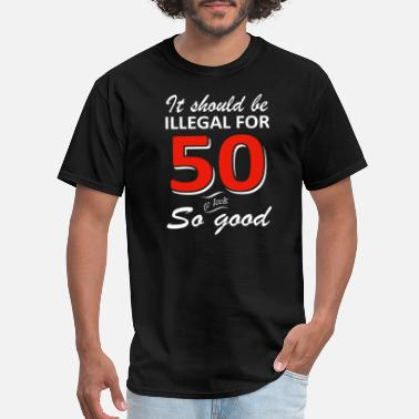 Illegal Funny 50th year old birthday designs - Men's T-Shirt