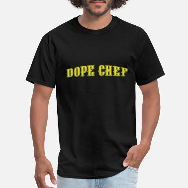 Dope Text dope chef - Men's T-Shirt