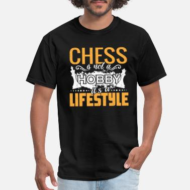 Its Not A Hobby Chess is not a Hobby its a lifestyle! - Men's T-Shirt