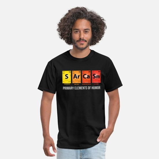 Sarcasm T-Shirts - Sarcasm Mendeleev Humor Periodic Elements - Men's T-Shirt black
