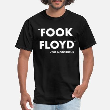 Fook The Mayweathers Fook Floyd - Men's T-Shirt
