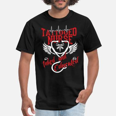 Tattooed Nurse Inked And Educated Tattooed nurse - Inked and educated - Men's T-Shirt