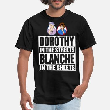 Rose Blanche Dorothy And Sophia Dorothy in the street blanche in the sheet - Men's T-Shirt