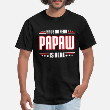 Papaws Girl Papaw - Have no fear Papaw is here t-shirt - Men's T-Shirt
